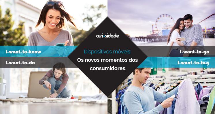 Dispositivos móveis: Os novos momentos dos consumidores